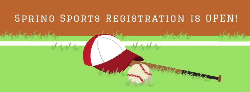 Registration is Now Open For Spring Sports!